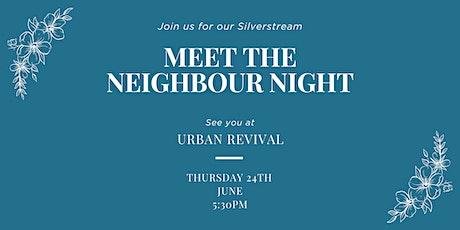 Silverstream Meet the Neighbour Night tickets