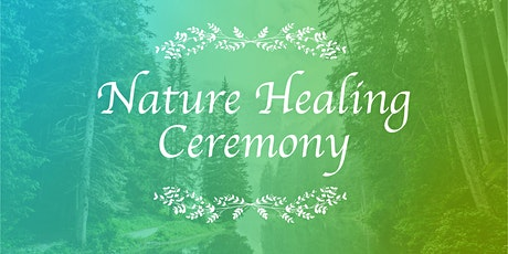Nature Healing Ceremony -DOS tickets