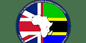 The UK Tanzania Diaspora Business Conventions -...