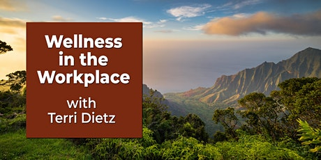 Wellness in Your Workplace - A Free Seminar by WYAO Hawaii's Terri Dietz! tickets