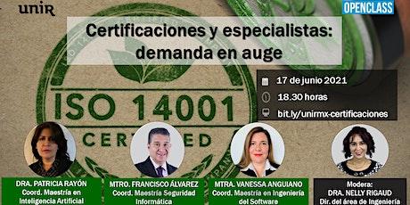 """Panel """"Certificaciones y especialistas: demanda en auge""""  de UNIR México boletos"""