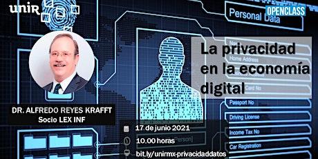 """Openclass """"Retos de la privacidad en la economía digital"""" de UNIR México boletos"""