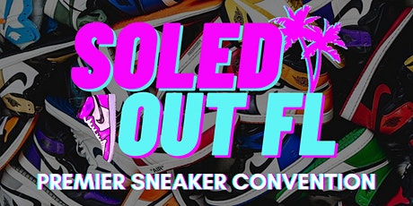 Soled Out Florida Sneaker Convention tickets
