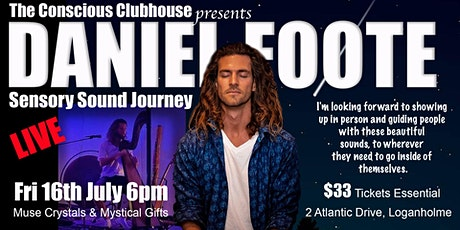 Conscious Clubhouse presents DANIEL FOOTE - Sensory Sound Journey tickets