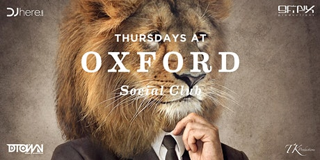 Thursdays at Oxford Social Night Club   Complimentary Guest List tickets