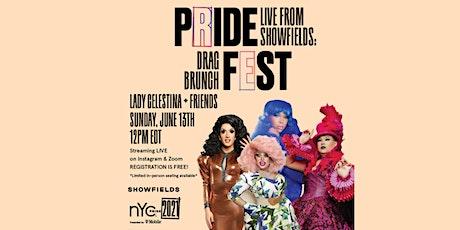 Live From Showfields: Drag Brunch w/ Lady Celestina & Friends ft Jackie Cox tickets