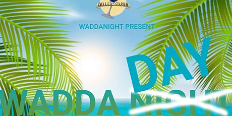 Wadda DAY Party tickets