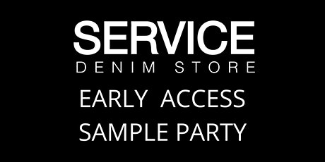 Service Denim Ponsonby Early Access Sample Party tickets