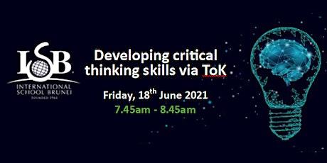 ISB Parent Workshop - Developing critical thinking skills through ToK tickets