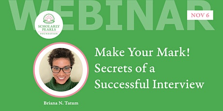 Make Your Mark! Secrets for a Successful Interview tickets