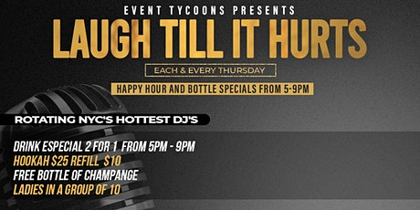 """EVENT TYCOONS PRESENTS """"LAUGH TILL IT HURTS"""" THURSDAY'S tickets"""