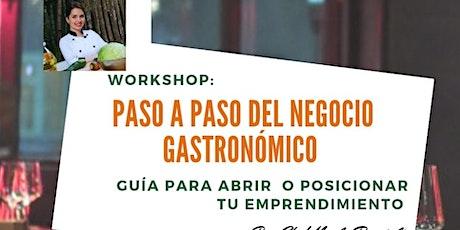 Workshop Paso a Paso del Negocio Gastronómico tickets