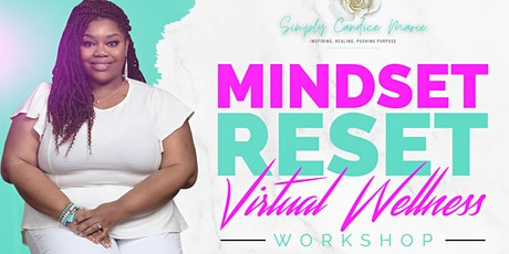 Mindset Reset Virtual Wellness Workshop tickets