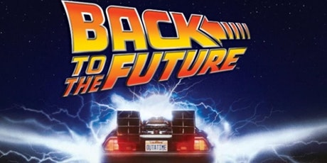 BACK TO THE FUTURE (Sat July 3 at  4:30pm) tickets