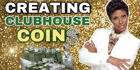 Creating Clubhouse Coins Masterclass tickets