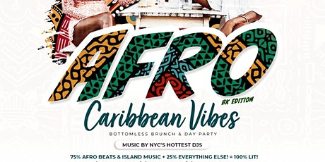 Afro Caribbean Vibes  - Bottomless Brunch & Day Party - BK Edition tickets