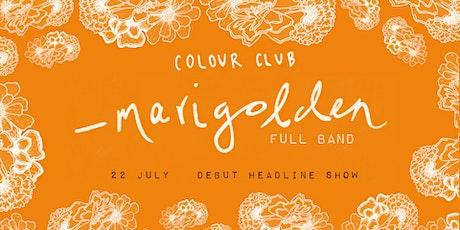 Marigolden @ Colour Colour tickets