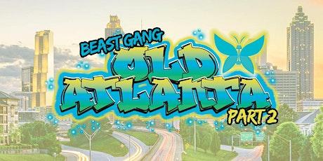 Beast Gang Presents: Old Atlanta Pt. 2 tickets