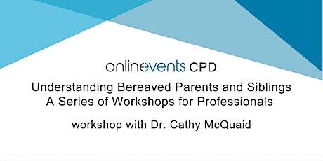 Understanding Bereaved Parents & Siblings: Creative ways of Processing Loss tickets