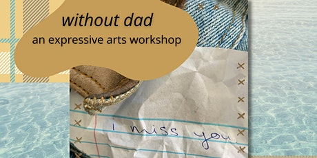 without dad: an expressive arts workshop tickets
