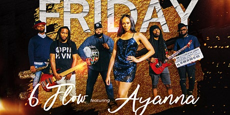 Friday Live: Live Music by 6 Flow featuring Ayanna tickets