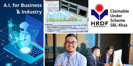 A.I. Machine Learning Made Simple  For Business & Industry (HRDF SBL Khas) tickets