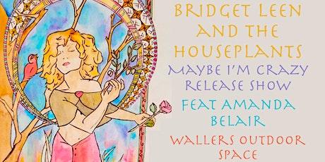 Bridget Leen and the Houseplants Single Release tickets