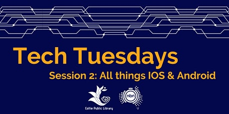 Tech Tuesdays Session 2: All things IOS and Android tickets