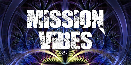 Mission Vibes v2.0 tickets