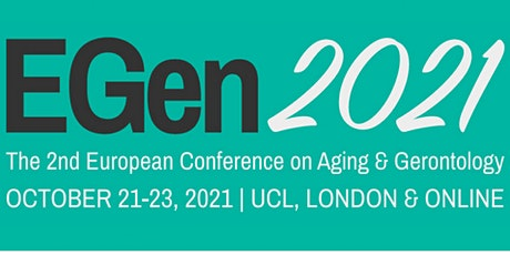The 2nd European Conference on Aging & Gerontology (EGen2021) tickets