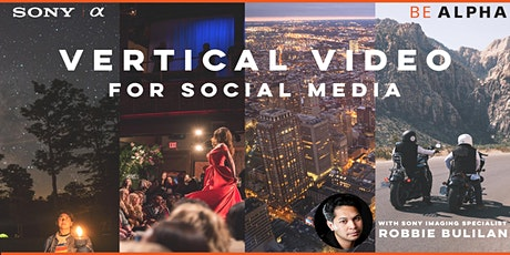 42LIVE: Discover Vertical Video w/ Sony Imaging Specialist Robbie Bulilan tickets