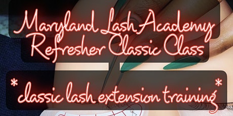 Classic Lash Class - REFRESHER COURSE tickets