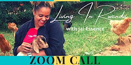 Living In Rwanda:  Chat with Jai Essence tickets