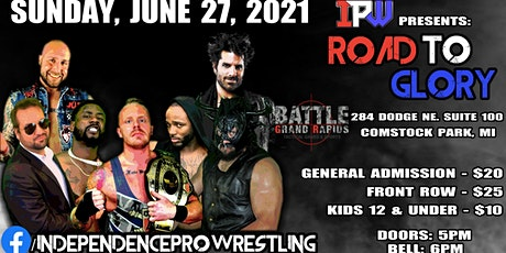 IPW Presents: ROAD TO GLORY - Sunday, 6/27 at BattleGR in Comstock Park tickets