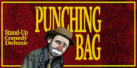 The Punching Bag- Live Stand Up Comedy tickets