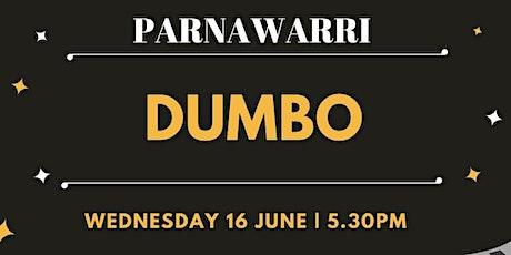 DUMBO THE MOVIE AT PARNAWARRI tickets