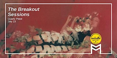 The Breakout Sessions: Quartz Pistol - Nature Vs Nurture tickets