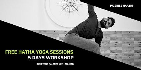 Free - 5 days  Hatha Yoga sessions tickets