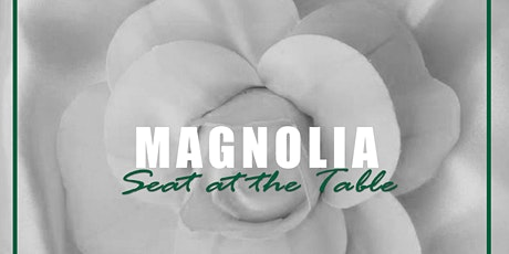 Colere Events x Im Still Hungry Dc Presents: MAGNOLIA'S SEAT AT THE TABLE tickets