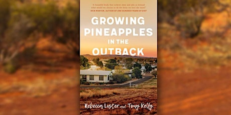 Rebecca Lister & Tony Kelly: Growing Pineapples in the Outback tickets