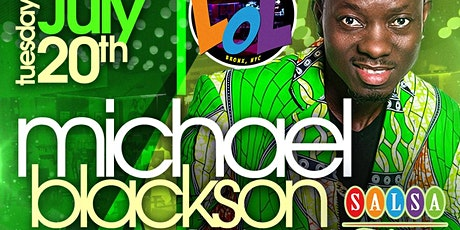 Superstar Comedian Michael Blackson Live (6PM) Tuesday Show tickets