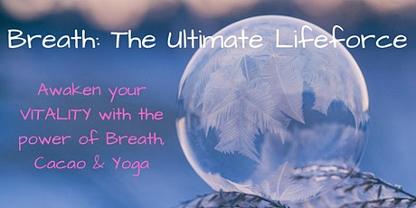 Breath: The Ultimate Life Force tickets