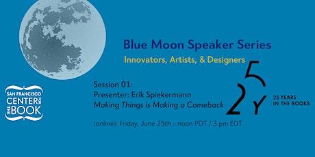 Blue Moon Speaker Series: Innovators, Artists, and Designers tickets