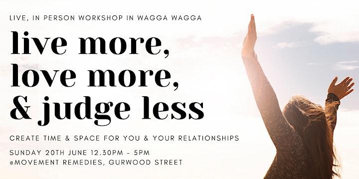 Live More, Love More & Judge Less - Workshop image