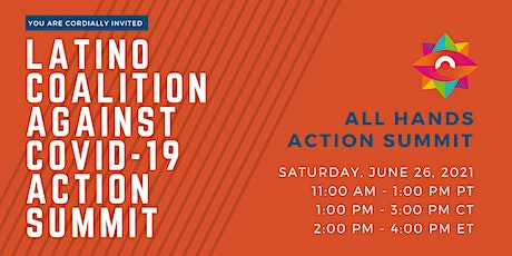Latino Coalition Against Covid19  All Hands Action Summit tickets