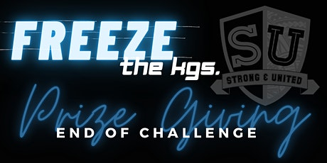 Freeze The KGS - 8 Week Challenge EOC Prize Giving tickets