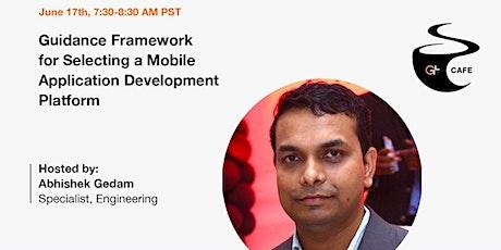 Guidance Framework for Selecting a Mobile Application Development Platform tickets