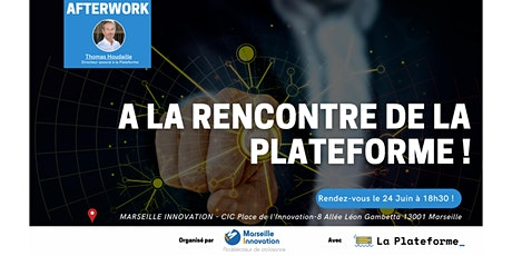 AFTERWORK : A LA RENCONTRE DE LA PLATEFORME billets
