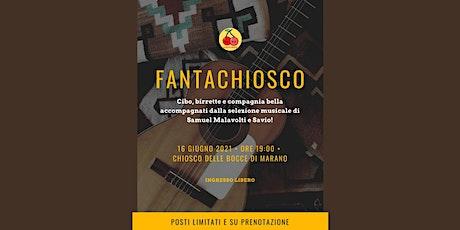FANTACHIOSCO - Musica e cibo al chiosco delle bocce di Marano biglietti