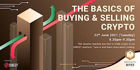 [SINEGY Bytes] The Basics of Buying and Selling Crypto | SINEGY Bites tickets